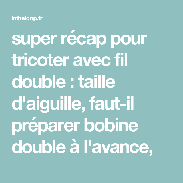 Tricoter fil double taille aiguille
