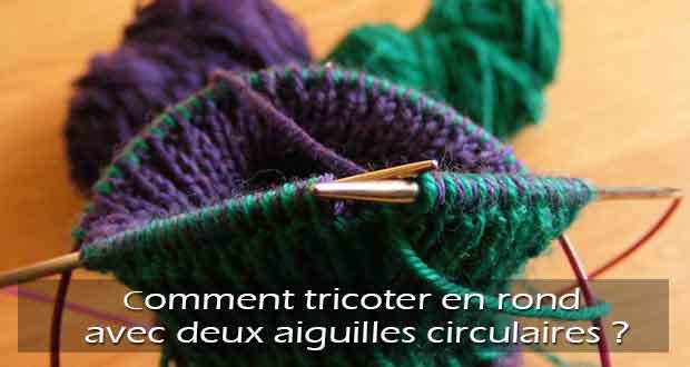 Tricoter en rond sur une aiguille circulaire