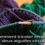 Tricoter en rond avec plusieurs aiguilles