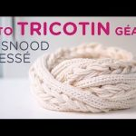 Tuto tricot tricotin geant