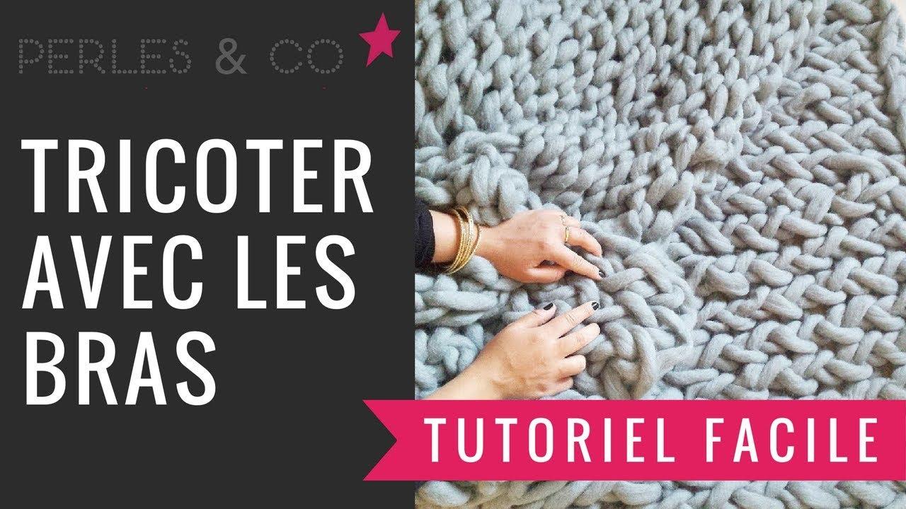 Tricoter avec les bras youtube