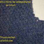 Apprendre tricoter emmanchures